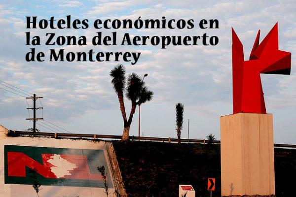 hoteles economicos aeropuerto monterrey mexico
