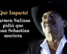 Carmen Salinas pidió que Joan Sebastian muriera