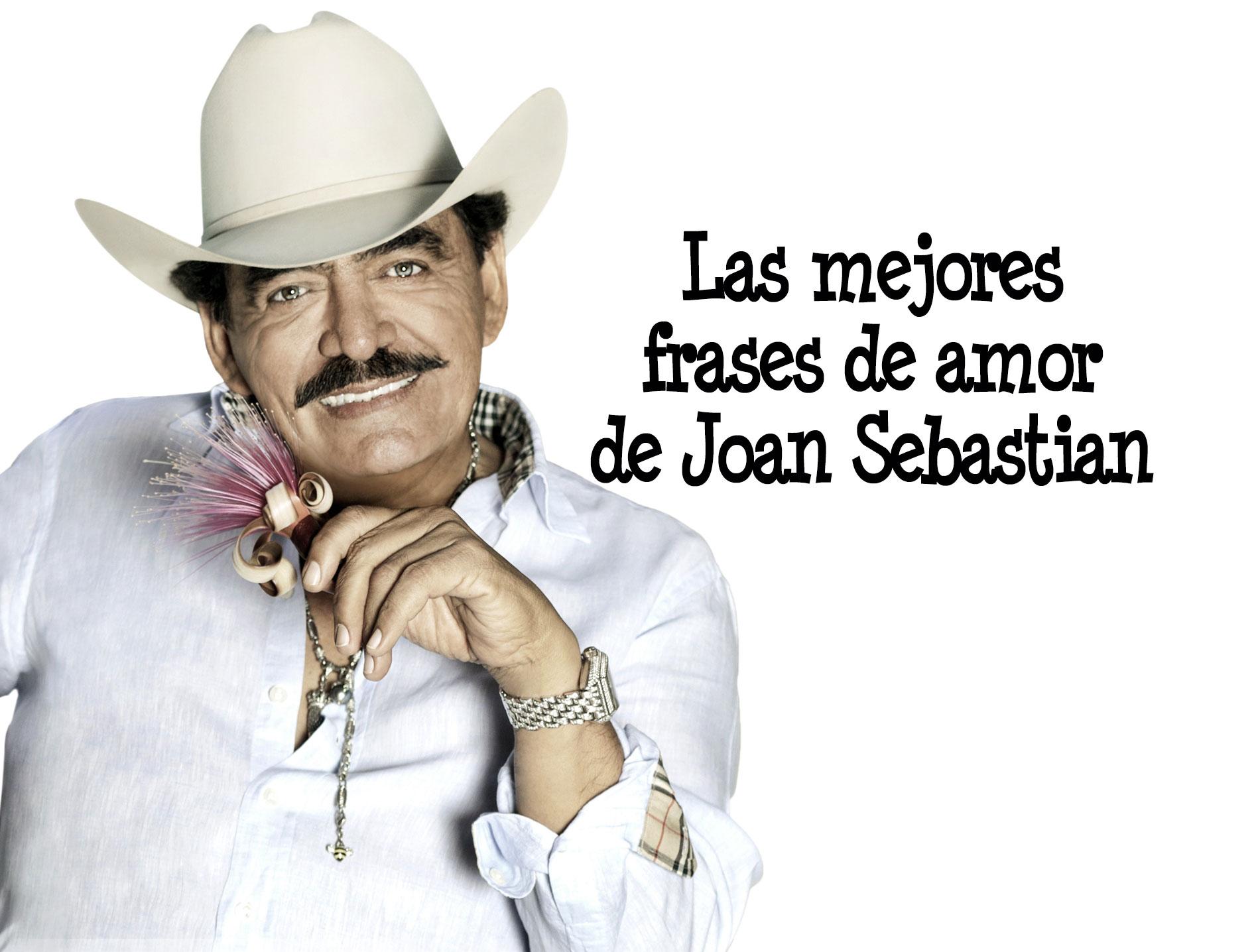 Las Mejores Frases De Amor De Joan Sebastian Coyotitos