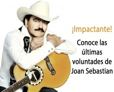 últimas voluntades de Joan Sebastian