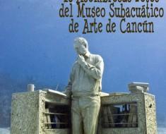 MUSA Museo Subacuático de Arte de Cancún México
