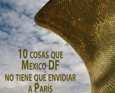 10 cosas que Mexico DF no tiene que envidiar a París