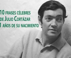 10 frases célebres de Julio Cortázar a 101 años de su nacimiento