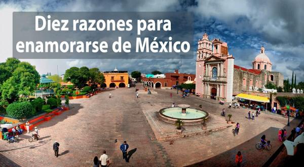 Diez razones para enamorarse de México