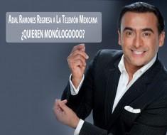 Adal Ramones Regresa a La Televión Mexicana
