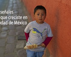 señales de que creciste en Ciudad de México