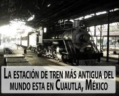 estacion de trenes mas antigua del mundo y mexico