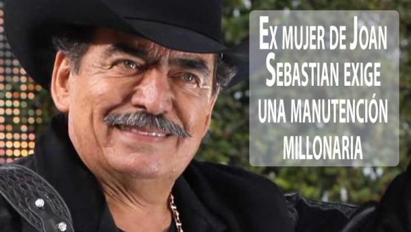 Demanda millonaria de una ex mujer de Joan Sebastian