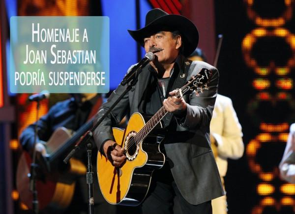 Homenaje a Joan Sebastian podría suspenderse
