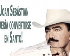 ¡Joan Sebástian quería que le hicieran Santo!