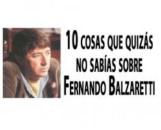 10 cosas que quizás no sabías sobre Fernando Balzaretti
