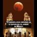 10 maravillosas imágenes de la superluna de sangre en México