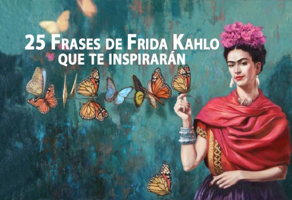25 Frases de Frida Kahlo que te inspirarán en la vida