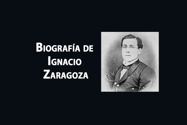 Biografía de Ignacio Zaragoza