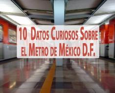 10 cosas que quizásno sabías sobre el Metro de la Ciudad de México