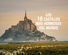 Los 10 castillos mas hermosos del mundo
