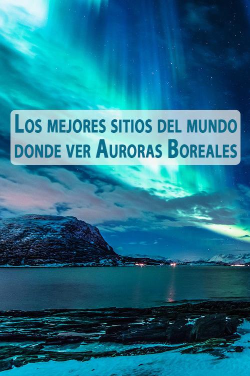 Los mejores sitios del mundo donde ver auroras boreales for Los mejores chismes del espectaculo