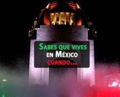 Sabes que vives en México cuando...