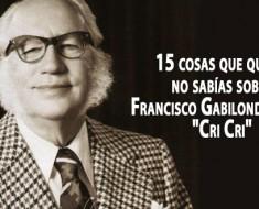 """15 cosas que quizás no sabías sobre Francisco Gabilondo Soler """"Cri Cri"""""""