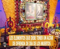 Los elementos que debe tener un altar de ofrenda de Día de los Muertos