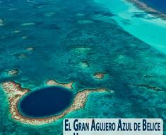 El Gran Agujero Azul de Belice. Una maravilla bajo el mar