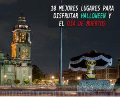 10 mejores lugares para disfrutar Halloween y el Día de Muertos
