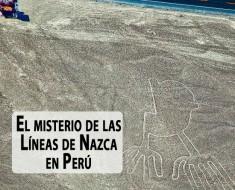 El misterio de las Líneas de Nazca en Perú