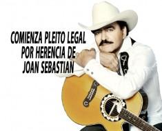 Comienza pleito legal por herencia de Joan Sebastian