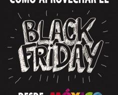 Cómo aprovechar el Black Friday desde México
