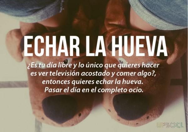 expresiones mexicanas significado de echar la hueva