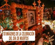 10 imágenes de la celebración del Día de Muertos