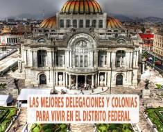 Las mejores delegaciones y colonias para vivir en el Distrito Federal