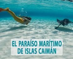 El paraíso marítimo de Islas Caimán