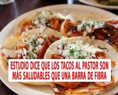 Los Tacos al Pastor son más saludables que una Barra de Fibra
