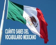Cuánto sabes del vocabulario mexicano