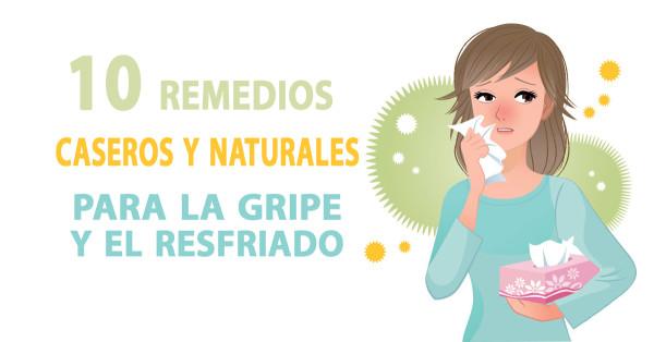 10 remedios caseros y naturales para la gripe y el resfriado