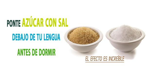 Ponte azúcar con sal debajo de tu lengua antes de dormir, el efecto es increíble