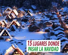 15 lugares donde pasar la navidad al menos una vez en la vida