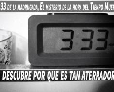 3:33 de la madrugada, El misterio de la hora del Tiempo Muerto
