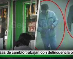 Casas de cambio avisan a delincuentes quién cambia grandes cantidades para ser robados