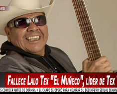 """Fallece Lalo Tex """"El Muñeco"""", líder de Tex Tex"""