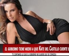 El gobierno de México tiene miedo a que Kate del Castillo cuente su versión