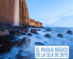 El paisaje mágico de la isla de Skye en Escocia