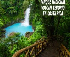 Parque Nacional Volcán Tenorio en Costa Rica