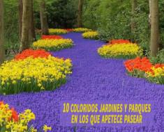 10 coloridos jardines y parques en los que apetece pasear