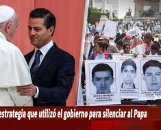 La escalofriante razón por qué el Papa NO quiso hablar sobre Ayotzinapa ni los 43