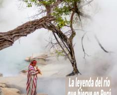 La leyenda del río que hierve en Perú
