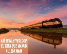Así será Hyperloop, el tren que viajará a 1.200 km/h