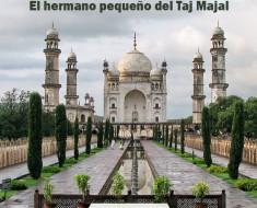 Bibi Ka Maqbara, el hermano pequeño del Taj Majal