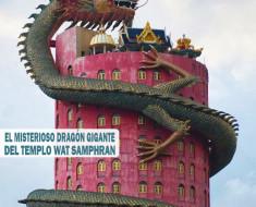 El misterioso dragón gigante del templo Wat Samphran
